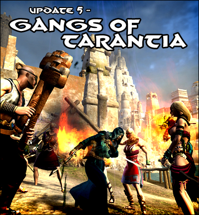 Update 5, Gangs of Tarantia - now live!